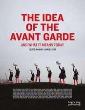 Idea of the Avant Garde -