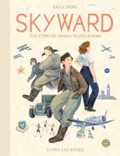 Skyward: Female Pilots of WW2