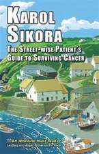 Street-Wise Patient's Guide to Surviving Cancer