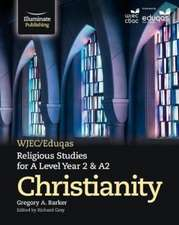 WJEC/Eduqas Religious Studies for A Level Year 2 & A2 - Christianity