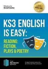 KS3: English is Easy - Reading (Fiction, Plays and Poetry). Complete Guidance for the New KS3 Curriculum