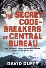 Dufty, D: The Secret Code-Breakers of Central Bureau