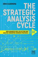 The Strategic Analysis Cycle Hand Book: How Advanced Data Collection and Analysis Underpins Winning Strategies