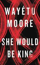 Moore, W: She Would Be King