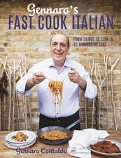 Contaldo, G: Gennaro's Fast Cook Italian