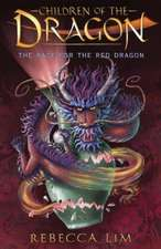 Lim, R: The Race for the Red Dragon: Children of the Dragon