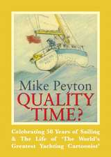 Quality Time? – Celebrating 50 years of sailing & the life of `The world`s greatest yachting cartoonist`