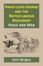 DAVID LLOYD GEORGE BRITISH LABOUR MOV