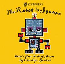 Robot is Square: Baby's First Book of Shapes