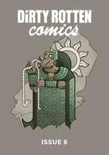 Dirty Rotten Comics #6 (British Comics Anthology)