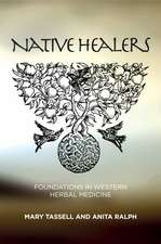 Native Healers: Foundations in Western Herbal Medicine