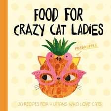 Planet Cat: Food For Crazy Cat Ladies
