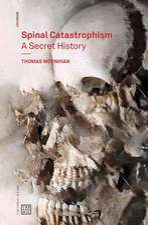 Spinal Catastrophism – A Secret History