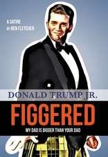 Figgered: Donald Trump Jr.