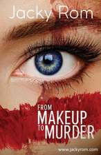 From Makeup to Murder