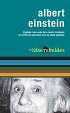 Albert Einstein: Vidas Rebeldes