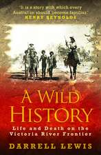 Wild History: Life & Death on the Victoria River Frontier