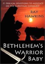 Bethlehem's Warrior Baby