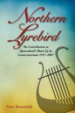 Northern Lyrebird:  The Contribution to Queensland's Music by Its Conservatorium