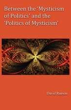Between the 'Mysticism of Politics' and the 'Politics of Mysticism'