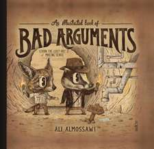 Almossawi, A: An Illustrated Book of Bad Arguments