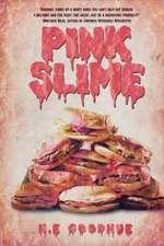 Pink Slime:  Estate of the Dead