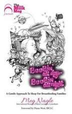 Boobin' All Day Boobin' All Night: A Gentle Approach To Sleep For Breastfeeding Families
