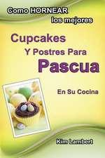 Como Hornear Los Mejores Cupcakes y Postres Para Pascua En Su Cocina
