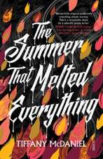 McDaniel, T: The Summer That Melted Everything