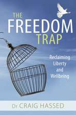 The Freedom Trap: Reclaiming Liberty and Wellbeing