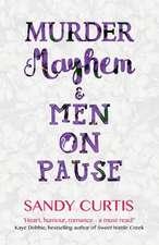 Murder, Mayhem & Men On Pause
