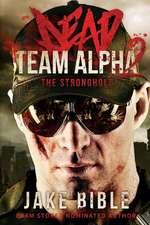 Dead Team Alpha 2:  The Stronghold