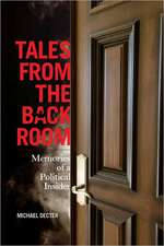 Tales from the Back Room:  Memories of a Political Insider
