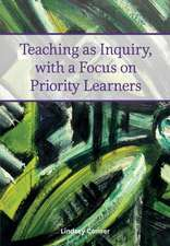 Teaching as Inquiry, with a Focus on Priority Learners