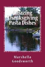 Amazing Thanksgiving Pasta Dishes