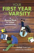 Your First Year of Varsity:  A Survival Guide for College and University