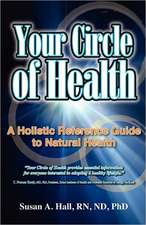 Your Circle of Health: A Holistic Reference Guide to Natural Health