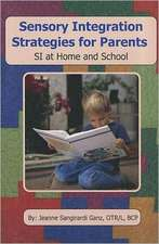Sensory Integration Strategies for Parents:  SI at Home and School