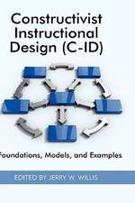 Constructivist Instructional Design (C-Id) Foundations, Models, and Examples (Hc)