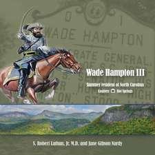 Wade Hampton III Summer Resident of North Carolina
