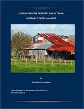 Eliminating the Property Tax in Texas:  A Detailed Fiscal Analysis
