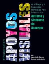 Preparacion de Apoyos Visuales Para Uso en el Hogar y la Comunidad:  Estrategias Para las Personas Con Autismo y Sindrome de Asperger