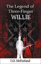 Legend of Three-Finger Willie:  Down Memory Lane