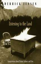 Listening to the Land:  Conversations about Nature, Culture and Eros