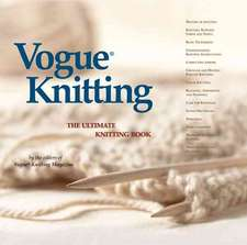 Vogue(r) Knitting the Ultimate Knitting Book:  The Ultimate Portable Knitting Compendium