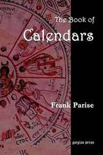 The Book of Calendars, Conversion Tables from 60 Ancient and Modern Calendars to the Julian and Gregorian Calendars