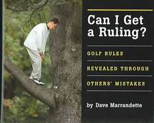 Can I Get a Ruling?:  Golf Rules Revealed Through Others' Mistakes