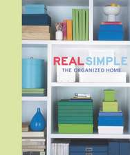 Real Simple: The Organized Home