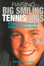 Raising Big Smiling Tennis Kids