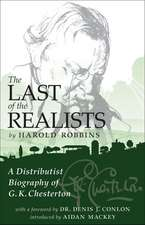 The Last of the Realists: A Distributist Biography of G. K. Chesterton